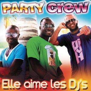 """Immagine per 'Party Crew """" Elle Aime Les DJ's""""'"""