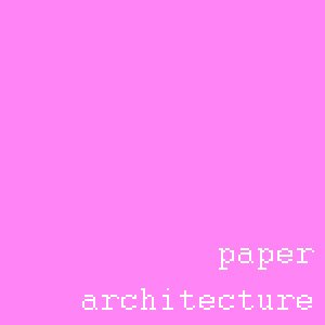 Image for 'paper architecture'