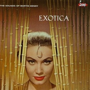 Imagen de 'Exotica: The Sounds of Martin Denny / Exotica, Volume II: The Exciting Sounds of Martin Denny'