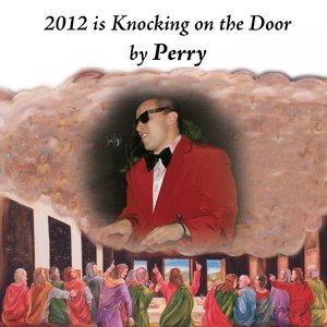 Image for '2012 Is Knocking On the Door'