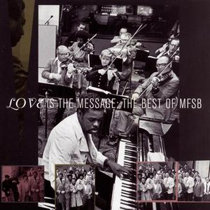Image for 'The Best Of MFSB:  Love Is The Message'