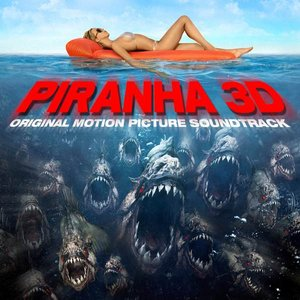 Immagine per 'Piranha 3D (Original Motion Picture Soundtrack)'