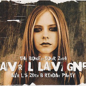 Image for 'The Bonez Tour 2004: Avril's 20th Birthday Party'