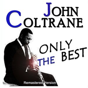 Image for 'John Coltrane: Only the Best (Remastered Version)'