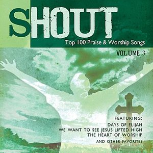 Image pour 'Shout! - Top 100 Praise & Worship Songs Volume 3'