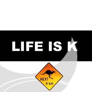 Imagem de 'Life is K'