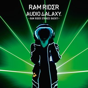 Immagine per 'AUDIO GALAXY -RAM RIDER STRIKES BACK!!!-'