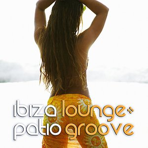Image for 'Ibiza Lounge: Patio Groove'