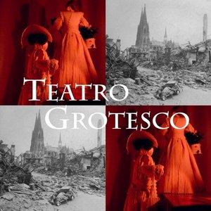 Bild für 'Teatro Grotesco'