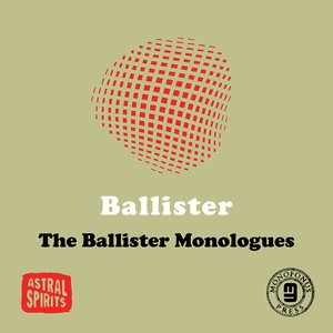 Image for 'The Ballister Monologues'