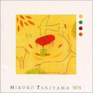 Image for 'HIROKO TANIYAMA '80S'