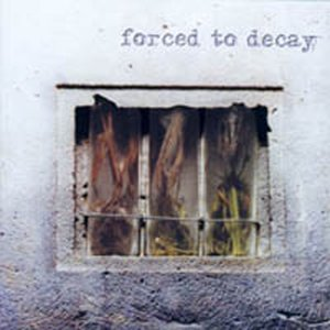 Image for 'Forced to Decay'