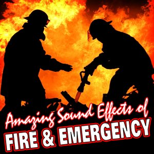 Image for 'Amazing Sound Effects of Fire & Emergency'