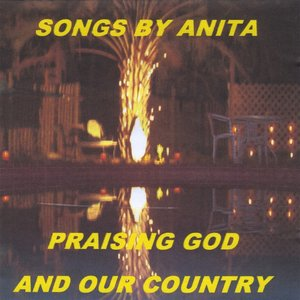 Image for 'Songs By Anita Praising God & Country'