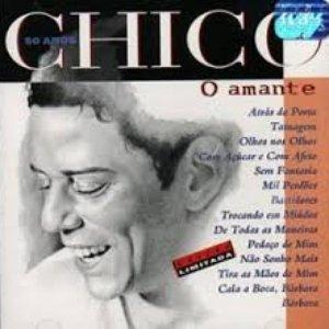 Image for 'Chico 50 Anos: O Amante'