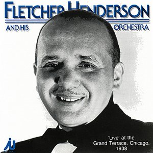 Image for 'Fletcher Henderson & His Orchestra - Live at the Grand Terrace, Chicago, 1938'