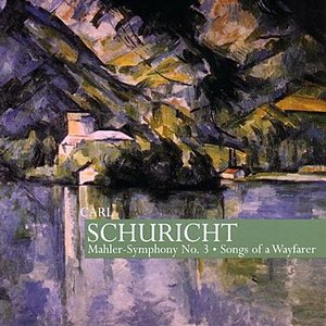Image for 'Schuricht: Mahler - Symphony No. 3, Songs of a Wayfarer'
