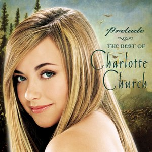 Image for 'Prelude...The Best of Charlotte Church'