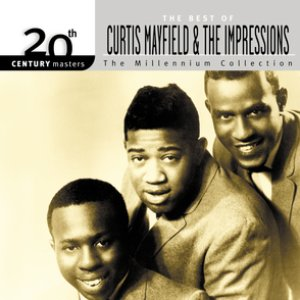Image for '20th Century Masters: The Millennium Collection: Best Of Curtis Mayfield And The Impressions'