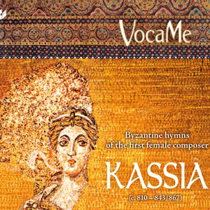 Image for 'Kassa: Byzantine Hymns from the First Female Composer of the Occident'