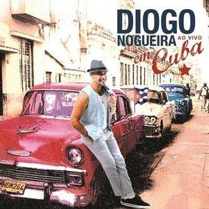 Image for 'Diogo Nogueira Ao Vivo Em Cuba (Ao Vivo)'