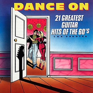 Image for 'Dance On: 21 Greatest Guitar Hits of the 60's'