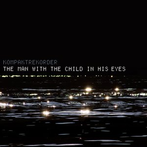 Image for 'The man with the child in his eyes'