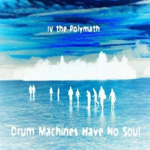 Image for 'Drum Machines Have No Soul'
