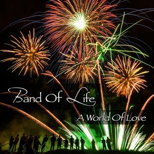 Image for 'Band of Life - A World of Love'