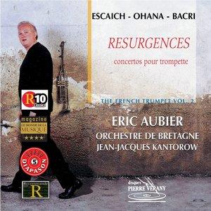 Image for 'Escaich  Ohana  Bacri : Résurgences - Concertos pour trompette vol. 2'