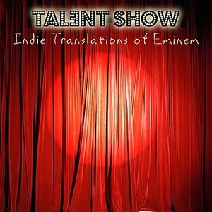 Image for 'Indie Translations of Eminem: Talent Show - A Tribute'