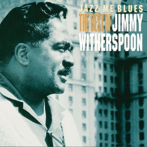 Image for 'Jazz Me Blues: The Best Of Jimmy Witherspoon'