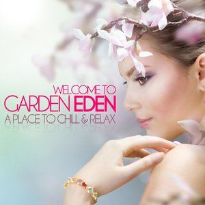 Image for 'Welcome to Garden Eden (A Place to Chill & Relax)'