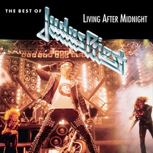 Image for 'Living After Midnight: the Best of Judas Priest'
