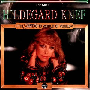 Image for 'The Fantastic World of Voices: The Great Hildegard Knef'