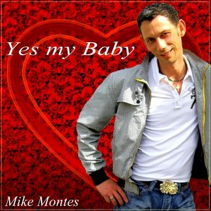 Image for 'Mike Montes - Yes my Baby'