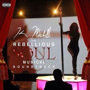 Image for 'K. Michelle: The Rebellious Soul Musical Soundtrack'