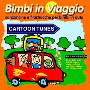 Cartoon tunes (Bimbi in viaggio: canzoncine e filastrocche per bimbi in viaggio)