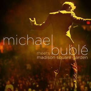 Image for 'Michael Bublé meets Madison Square Garden'