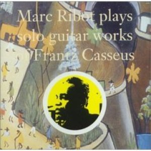 Image for 'Marc Ribot Plays Solo Guitar Works of Frantz Casseus'
