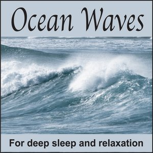 Image for 'Ocean Waves: For Deep Sleep and Relaxation, Echoes of Nature Sounds'