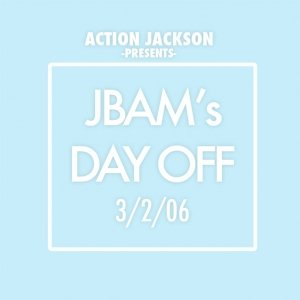 Image for 'JBam's Day Off 3/2/06'
