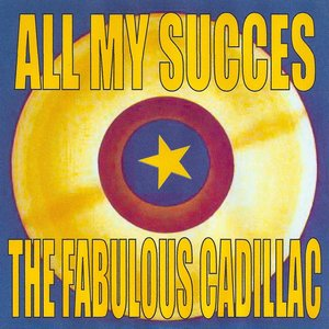 Image for 'All My Succes - The Cadillacs'
