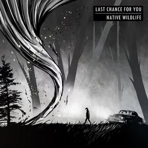 Image for 'Last Chance For You / Native Wildlife Split'