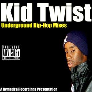 Image for 'Underground Hip-Hop Mixes by Kid Twist'