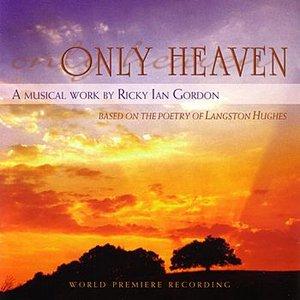 Bild för 'Only Heaven: A Musical Work by Ricky Ian Gordon (World Premiere Recording)'