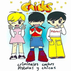 Image for 'Criminales Coches Pistolas Y Chicas'