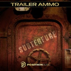 Bild för 'Position Music - Production Music Vol. 147 - Trailer Ammo: Subterfuge'
