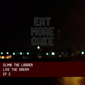 Image for 'Climb the Ladder: Live the Dream EP 2'