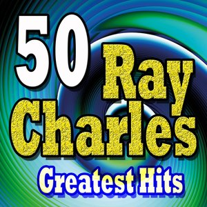 Image for '50 Ray Charles Greatest Hits'